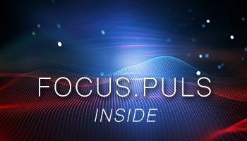 FOCUS.PULS Inside